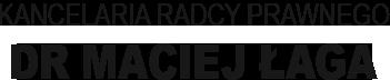 Kancelaria Radcy Prawnego Dr Maciej Łaga